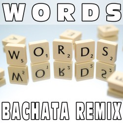 Words (Bachata Remix) BASE MUSICALE - F.R. DAVID