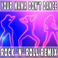 Your mama don't dance (Rock 'n' Roll Remix) BASE MUSICALE - POISON
